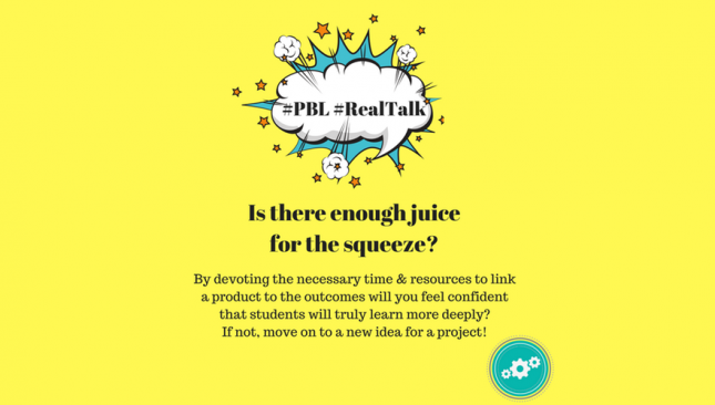 PBL #RealTalk: Is there enough juice for the squeeze?