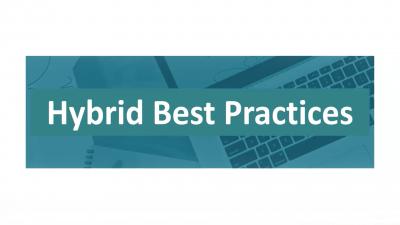 Hybrid Best Practices